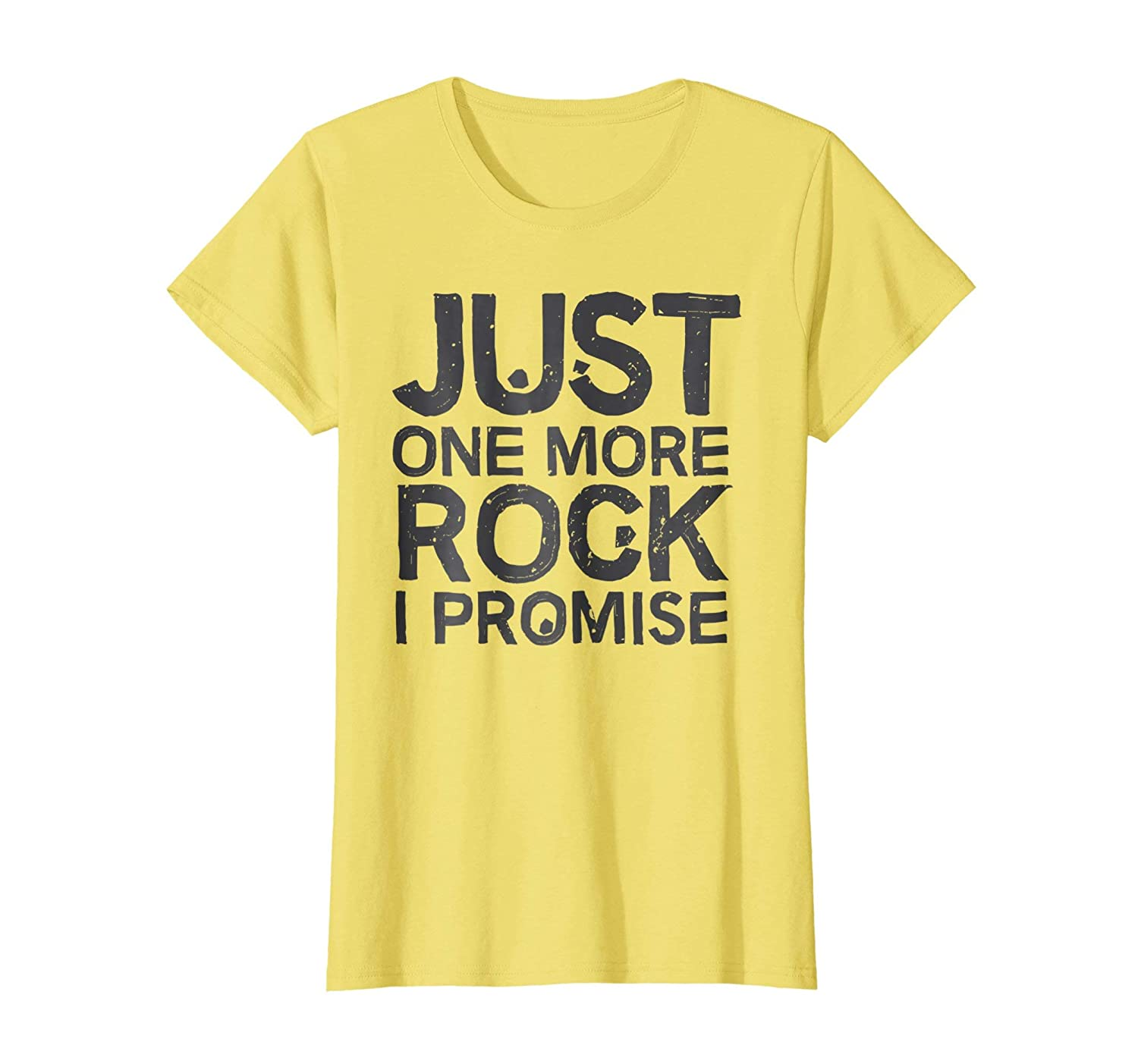 Geology T-Shirt Just One More Rock I Promise Geologist Gift Geology Rocks Zone