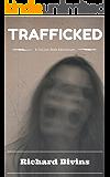 TRAFFICKED (A Julian Beck Adventure)