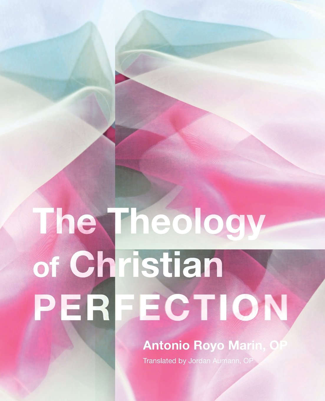 Read Online The Theology of Christian Perfection: pdf epub
