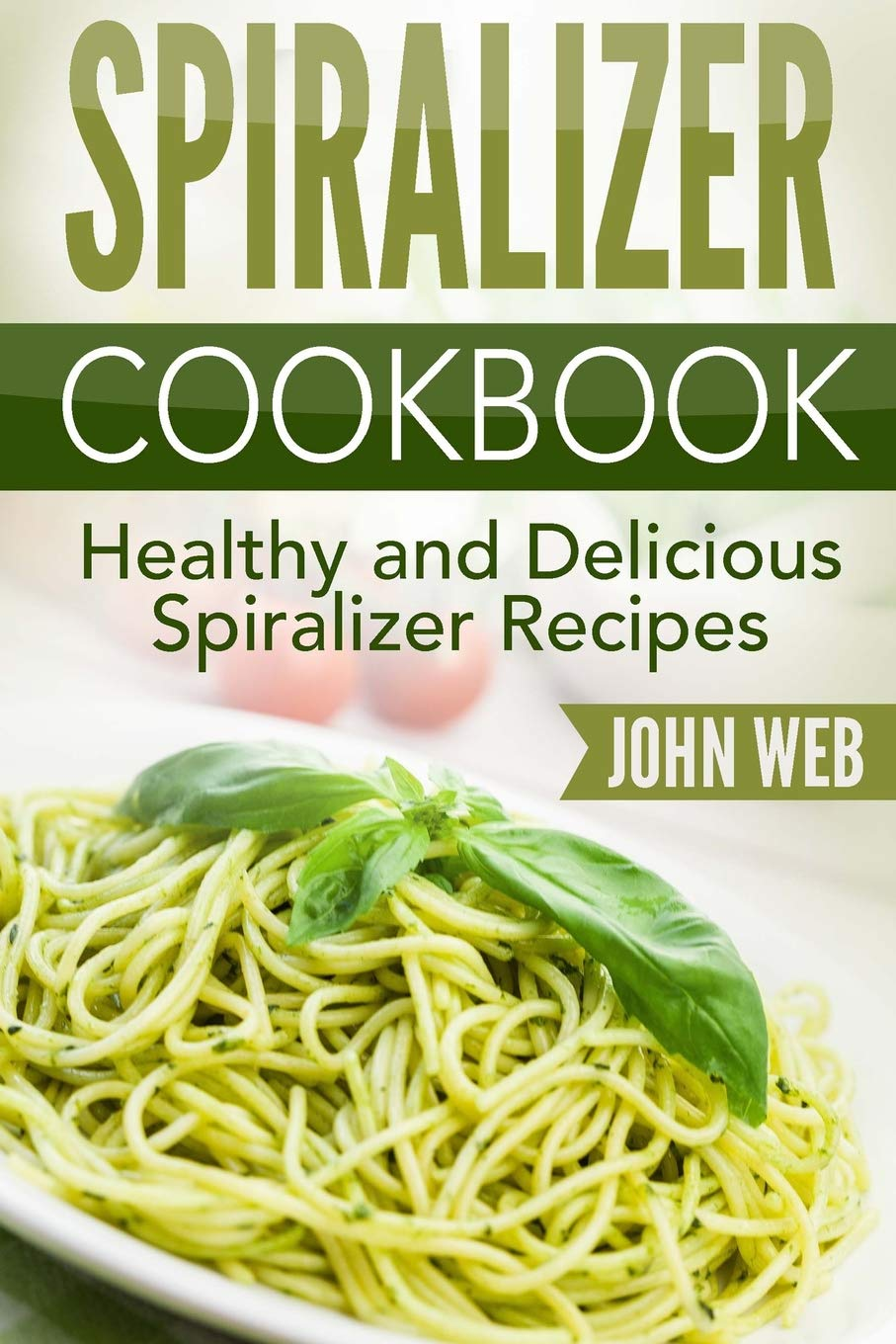 Spiralizer Cookbook Healthy Delicious Vegetable product image