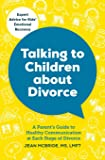 Talking to Children About Divorce: A Parent's Guide to Healthy Communication at Each Stage of Divorce