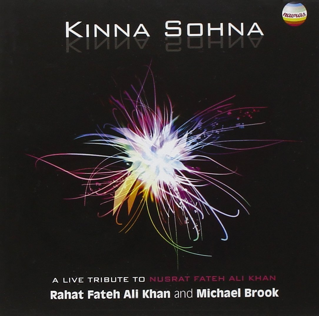 Kinna Sohna - How Beautiful!: A Live Tribute to Nusrat Fateh Ali Khan