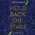 Hold Back the Stars Hörbuch von Katie Khan Gesprochen von: Gemma Whelan