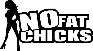 No FAT Chicks Funny Girls Joke Prank Vinyl Decal Sticker for Car Window Bumper Sticker (5.5