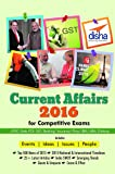 Current Affairs 2016 for Competitive Exams - UPSC/State PCS/SSC/Banking/Insurance/Railways/BBA/MBA/Defence
