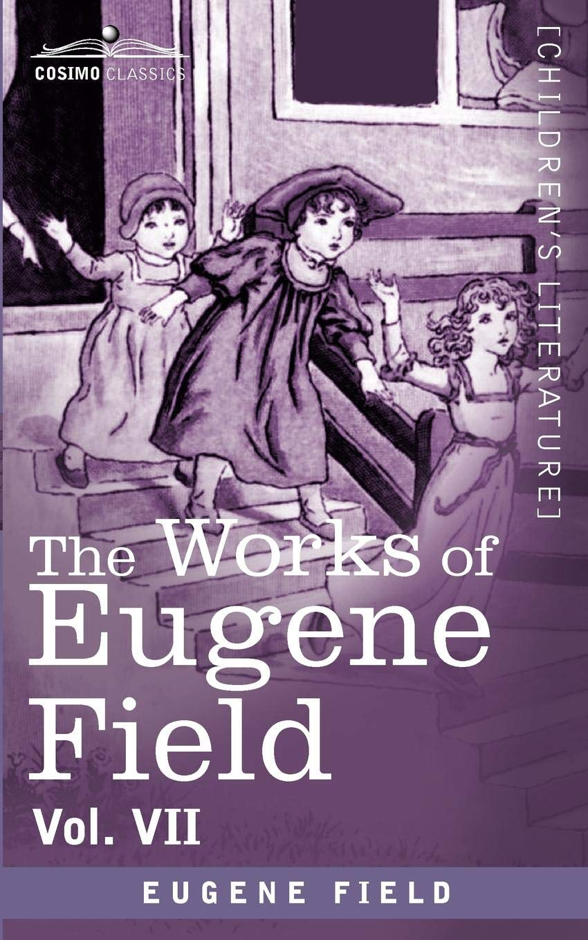 The Works of Eugene Field Vol. VII: The Love Affairs of a Bibliomaniac pdf