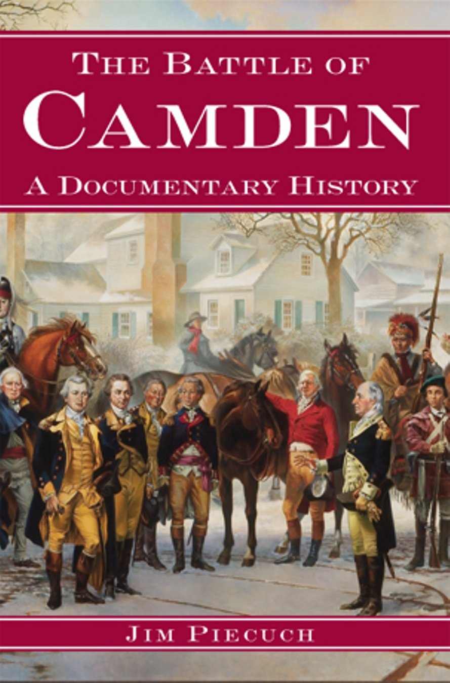 The Battle of Camden: A Documentary History