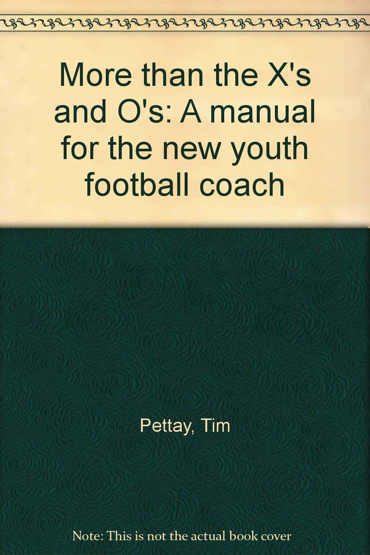 More than the X's and O's: A manual for the new youth football coach