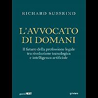 L'avvocato di domani. Il futuro della professione legale tra rivoluzione tecnologica e intelligenza artificiale (Italian… book cover