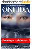 Oneida: L'apocalypse ! Maintenant ! (La clé des ombres t. 3)