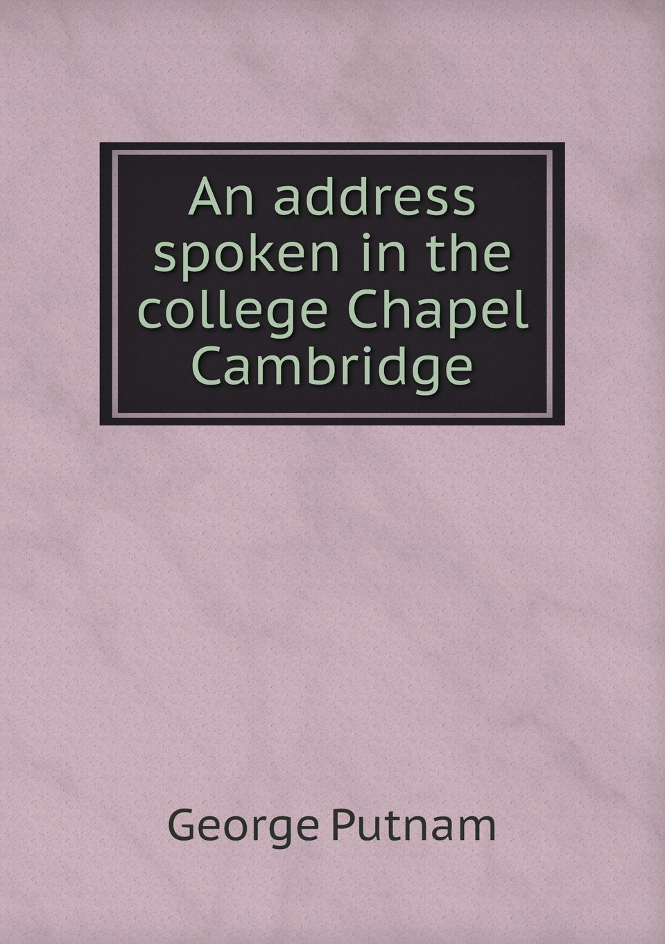 Download An address spoken in the college Chapel Cambridge pdf epub