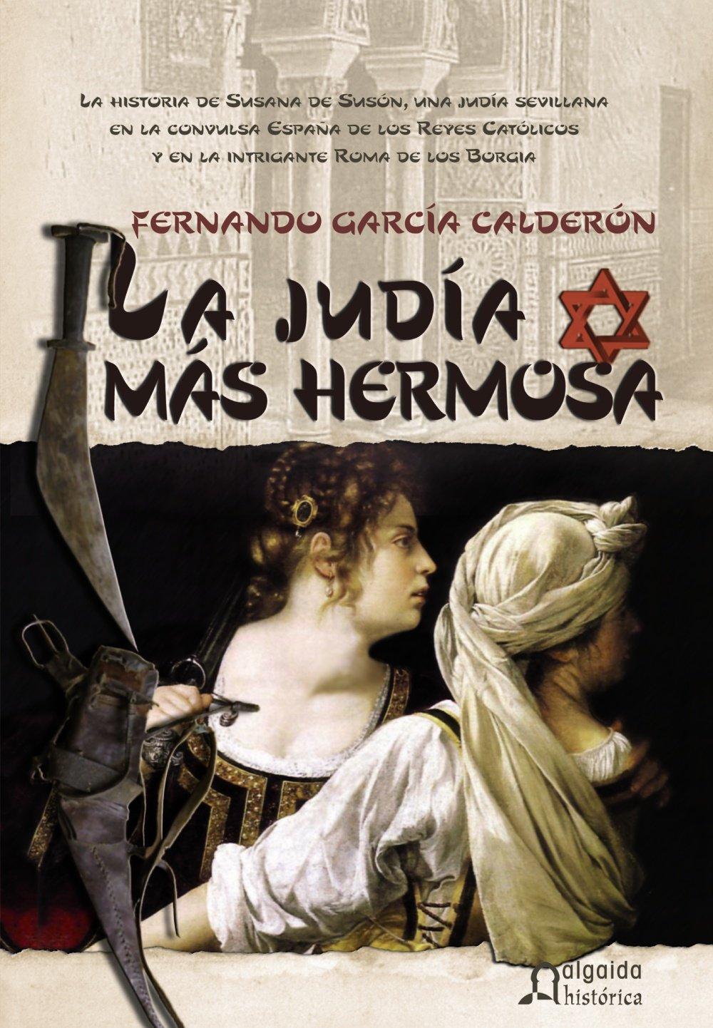 La judía más hermosa (Historica (algaida)): Amazon.es: García Calderón, Fernando: Libros