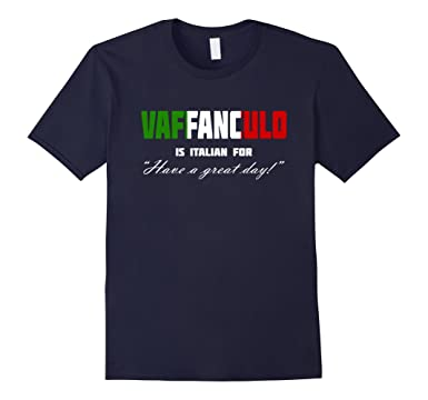 9626547972 Men's Vaffanculo Have A Great Day Shirt - Funny Italian T Shirts 2XL Navy