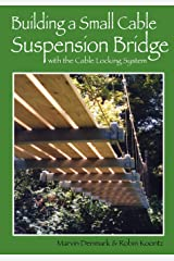 Building a Small Cable Suspension Bridge: with the Cable Locking System Paperback
