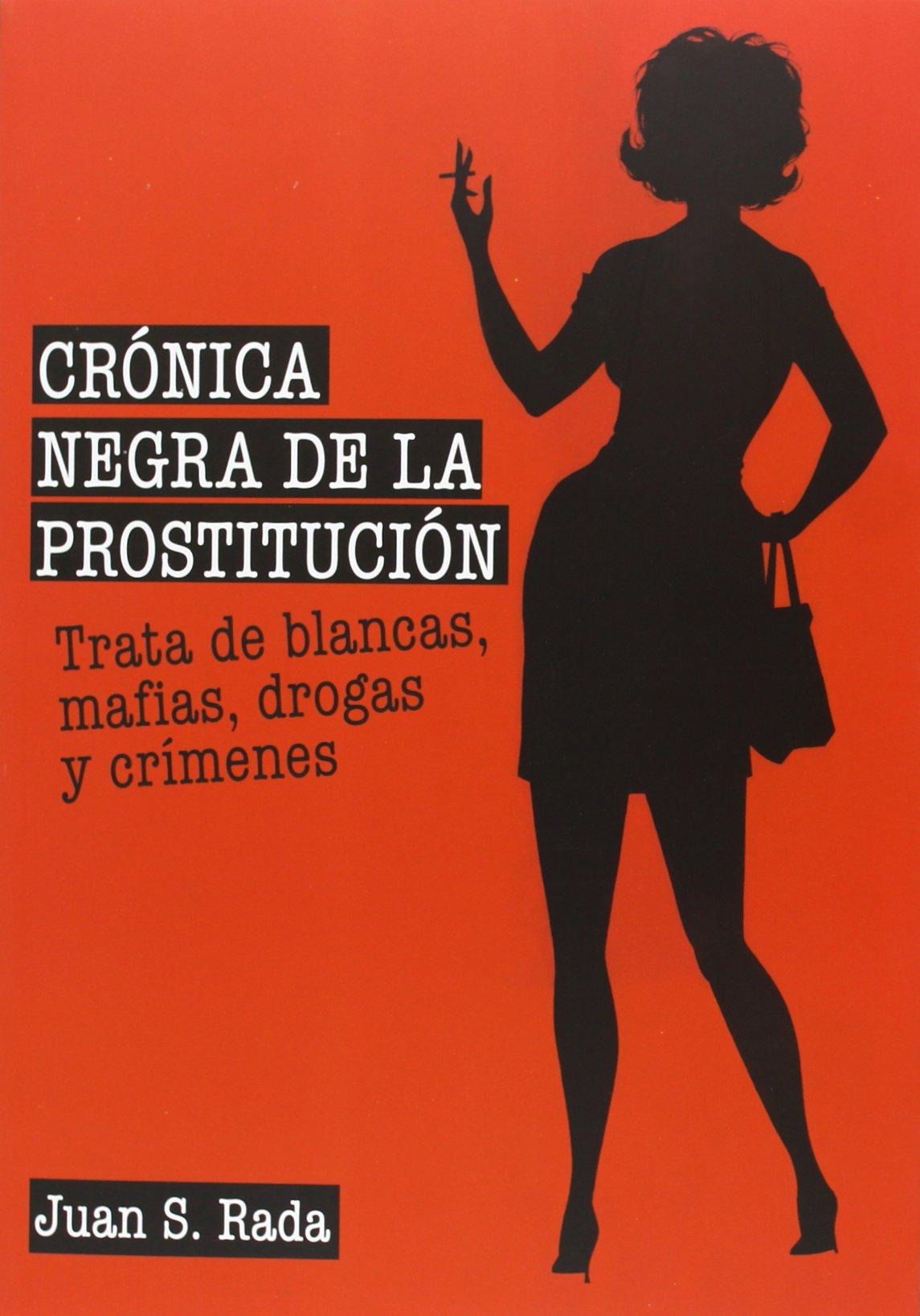Crónica Negra De La Prostitución: Amazon.es: Sánchez Rada, Juan: Libros