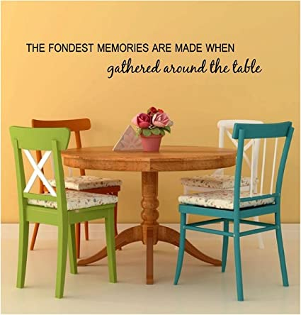 The Fondest Memories Are Made When Gathered Around the Table - Vinyl ...