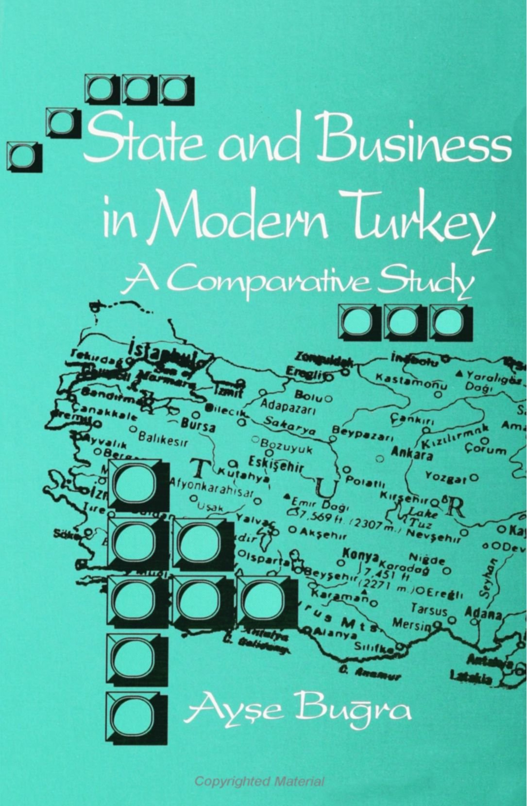 State and Business in Modern Turkey: A Comparative Study (SUNY Series in the Social and (Suny Series, Social & Economic History of the Middle East)