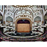 After the Final Curtain : America's Abandoned Theaters (Jonglez photo books)