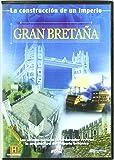 Gran Bretaña :Construcción de un imperio [DVD]