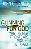 Gunning for God: Why the New Atheists Are Missing the Target price comparison at Flipkart, Amazon, Crossword, Uread, Bookadda, Landmark, Homeshop18