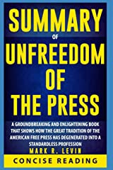 Summary of Unfreedom of the Press by Mark R. Levin Paperback