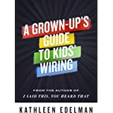 A Grown-Up's Guide To Kids' Wiring