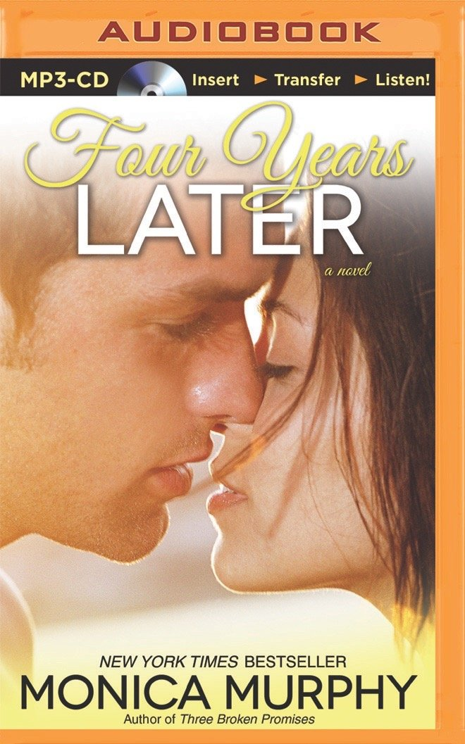 Read Online Four Years Later: A Novel PDF