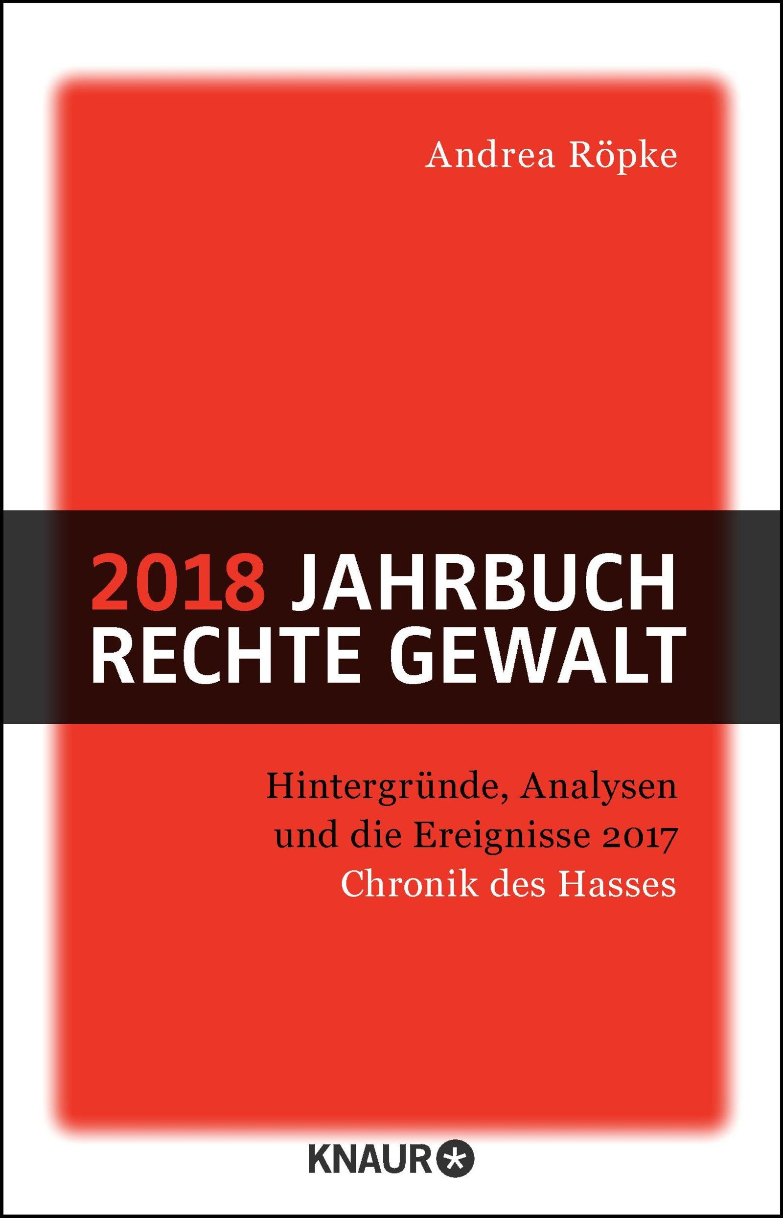 2018 Jahrbuch rechte Gewalt: Chronik des Hasses