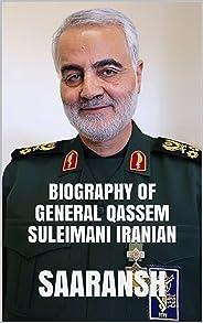 BIOGRAPHY OF GENERAL QASSEM SULEIMANI IRANIAN (English Edition)