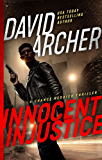 Innocent Injustice - A Chance Reddick Thriller (Angel of Justice Book 1)