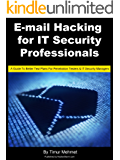 E-mail Hacking for IT Security Professionals (HackerStorm Penetration Testing Guides Book 2) (English Edition)
