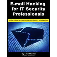 E-mail Hacking for IT Security Professionals (HackerStorm Penetration Testing Guides Book 2)