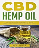 CBD Hemp Oil: The CBD Hemp Oil Guide Teaches How To Buy Without Risk. How To Use The Product. CBD For Treating Anxiety, Pain, Depression, Parkinson's Disease, Arthritis, Cancer, And