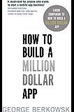 How to Build a Million Dollar App: E-Book Companion To How To Build A Billion Dollar App