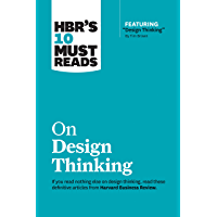 "HBR's 10 Must Reads on Design Thinking (with featured article ""Design Thinking"" By Tim Brown) (English Edition)"