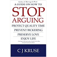 A guide on how to STOP ARGUING: Protect quality time, prevent bickering, preserve...