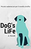Dog's Life: Piccolo vademecum per aspiranti cinofili
