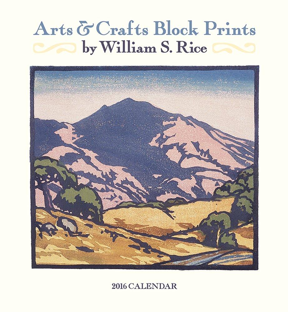 Arts and crafts prints - Rice Arts Crafts Prints 2016 Calendar William Rice 9780764969997 Amazon Com Books