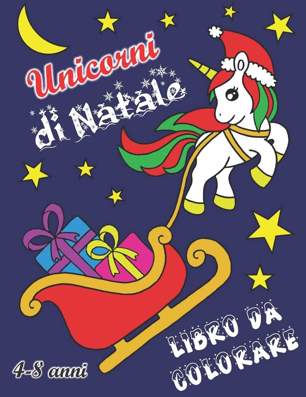Disegni Di Natale Da Unire Con I Puntini.Amazon It Unicorni Di Natale Libro Da Colorare 4 8 Anni Celine I Quaderni Di Libri