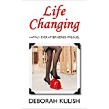 Life Changing: A love at first sight novella (Happily Ever After Book 1)