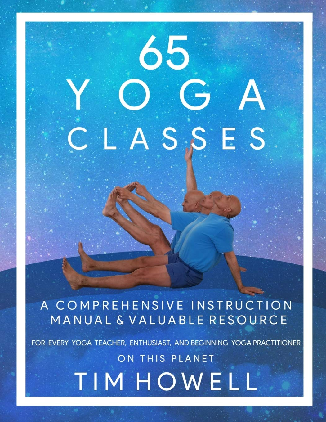 65 Yoga Classes: A Comprehensive Instruction Manual and ...