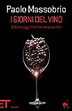 I giorni del vino: 365 assaggi meditati e raccontati (Einaudi tascabili. Pop)