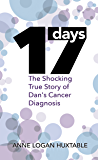 17 Days: The Shocking True Story of Dan's Cancer Diagnosis