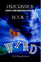 PEREGRINATION SERIES: BOOK 2: WIND Kindle Edition