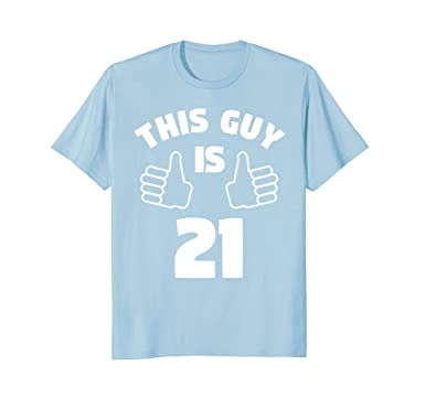 Mens This Guy Is 21 Years Old T Shirt