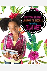 Everyday Student Journal to Success: Featuring Celai West Paperback