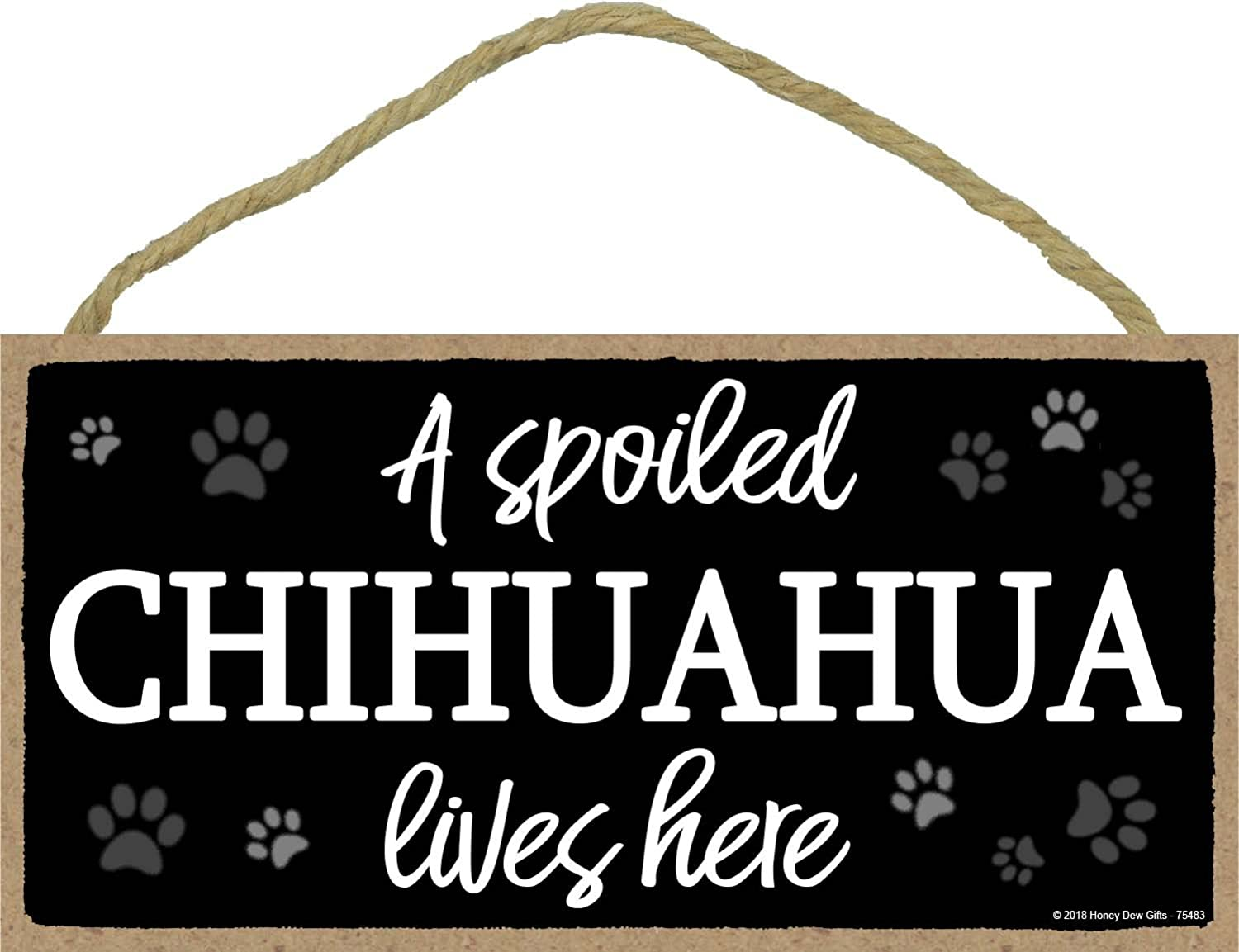 A Spoiled Chihuahua Lives Here - 5 x 10 inch Hanging Spoiled Dog Sign, Wall Art, Decorative Wood Sign Home Decor, Chihuahua Gifts