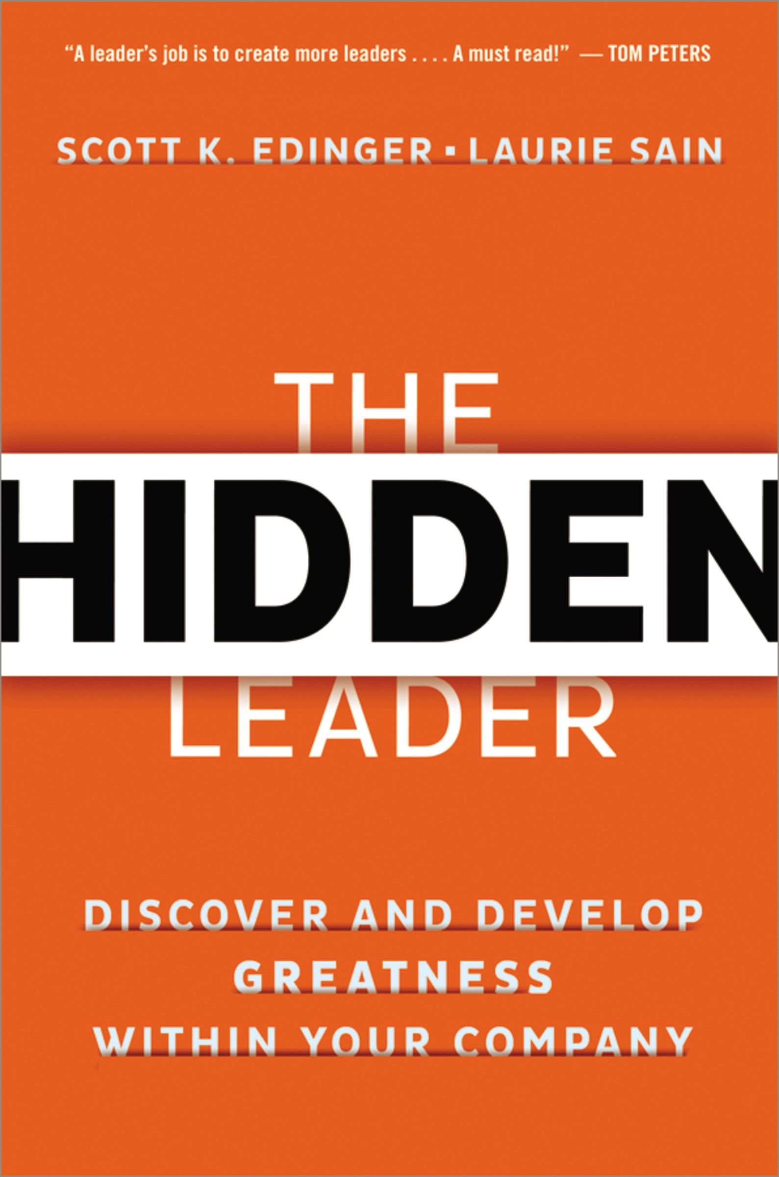amazoncom the hidden leader discover and develop greatness within your company 9780814433997 scott edinger laurie sain books