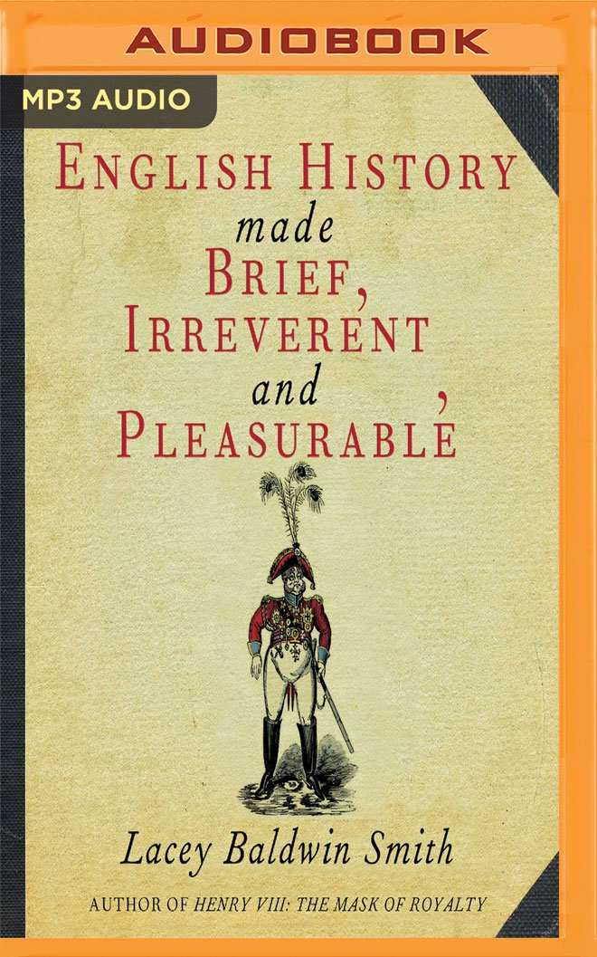 Download English History Made Brief, Irreverent, and Pleasurable PDF