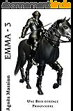 Une Bien Etrange Prisonnière (Emma t. 3)